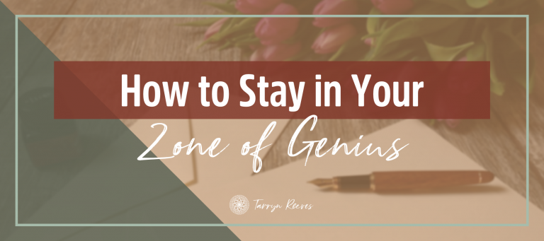 How to Stay in Your Zone of Genius