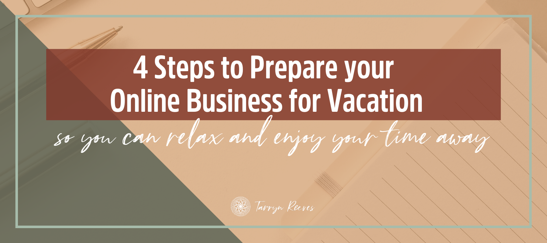 4 Steps To Prepare Your Online Business For Vacation