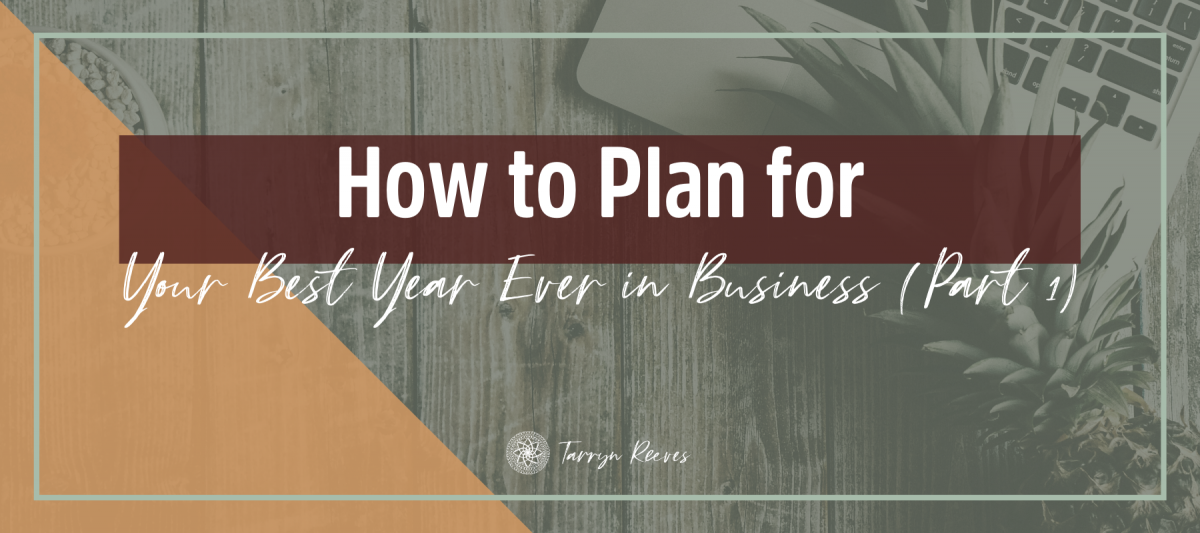 How To Plan For Your Best Year Ever In Business, Part 1