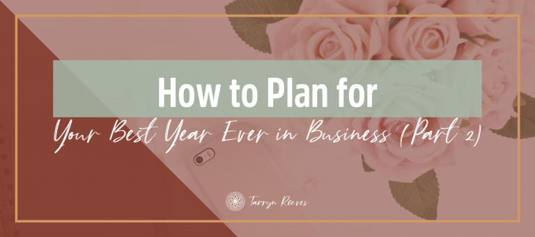 How To Plan For Your Best Year Ever In Business, Part 2