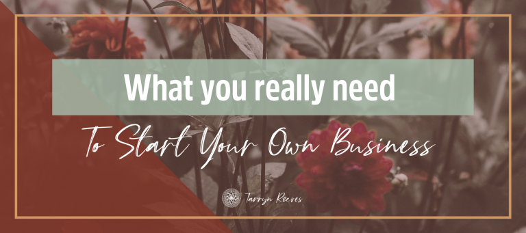 What You Really Need To Start Your Own Business